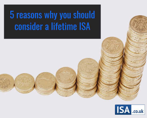 5 Reasons Why You Should Consider a Lifetime ISA
